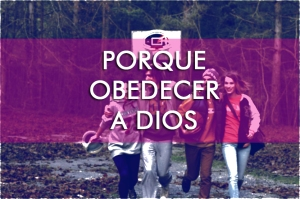 Porque Obedecer a Dios